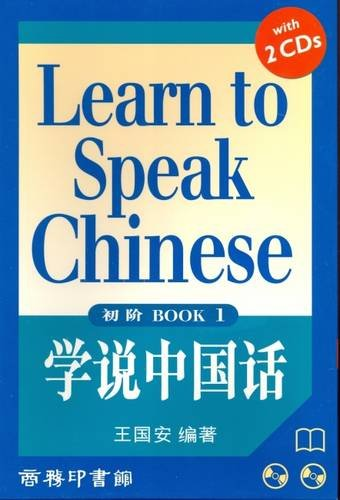 Learn to Speak Chinese: Bk. 1: Level 1 por Guo'an Wang