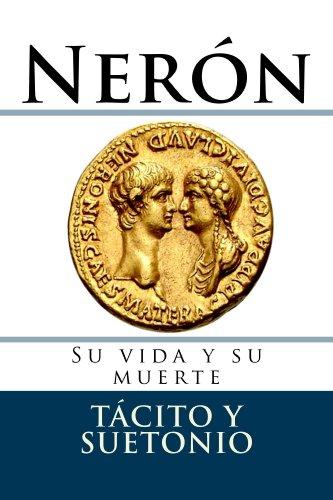 Neron.: Su vida y su muerte (Documentos) por Cornelio Tacito