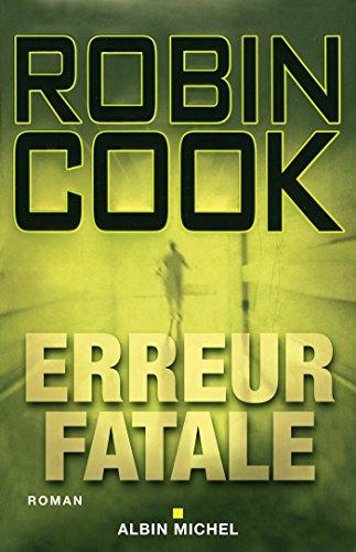 Erreur fatale (LITT.GENERALE) par Robin Cook, Pierre Reigner