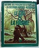 Le ciel et la foudre. Histoire des parachutistes français -la seconde guerre mondiale
