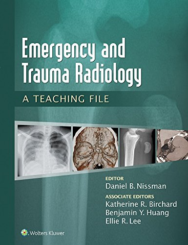 Emergency and Trauma Radiology: A Teaching File (LWW Teaching File Series) (English Edition)