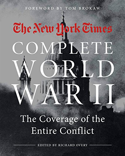 The New York Times Complete World War II: The Coverage of the Entire Conflict (English Edition)