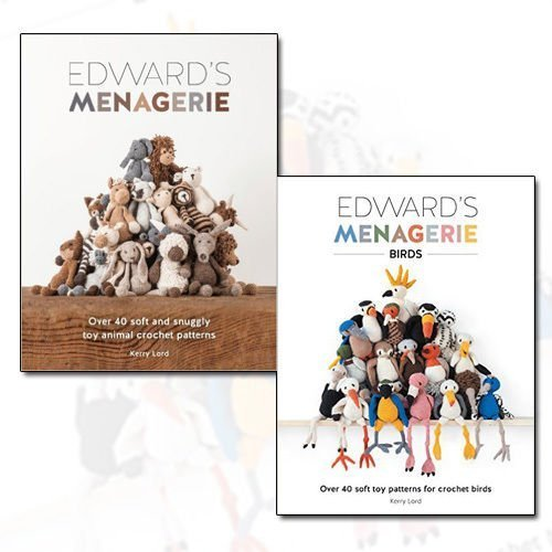 Kerry Lord Edward's Menagerie 2 Books Bundle Collection with Gift-Journal (Edward's Menagerie: Over 40 soft and snuggly toy animal crochet patterns, Edward's Menagerie: Birds: Over 40 soft toy patterns for crochet birds)