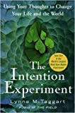 The Intention Experiment: Using Your Thoughts to Change Your Life and the World by Lynne McTaggart (2007-01-09) Bild