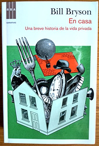 En casa: Una breve historia de la vida privada (NARRATIVAS) de Bryson, Bill (2011) Tapa blanda