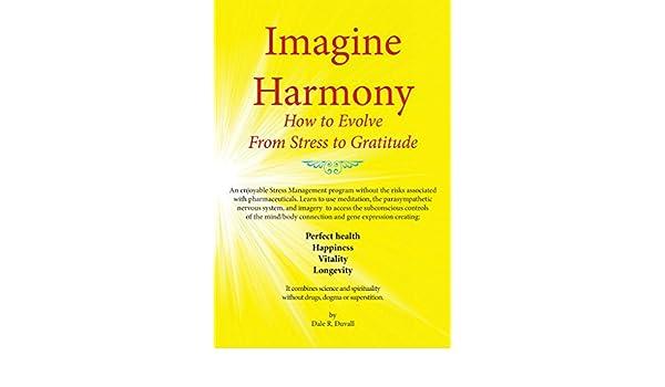 Imagine Harmony: How to Evolve From Stress to Gratitude