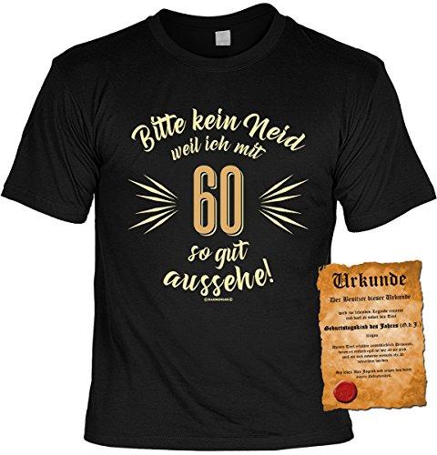 Lustiges Geburtstagsgeschenk Leiberl für Männer T-Shirt mit Urkunde Bitte kein Neid weil ich mit 60 so gut ausehe! Leibal zum Geburtstag Schwarz