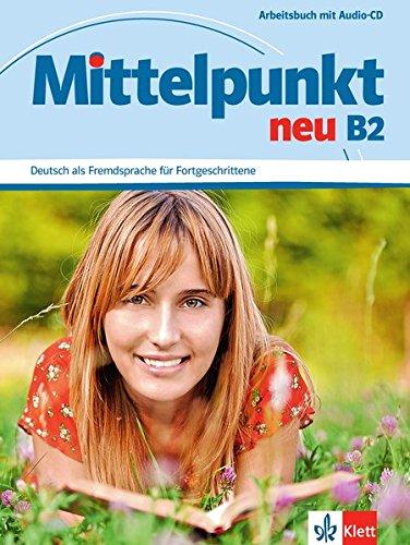 Mittelpunkt neu. B2. Arbeitsbuch. Con espansione online. Per le Scuole superiori