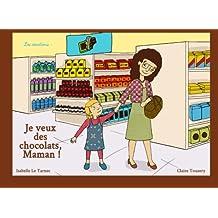 Je veux des chocolats, Maman !: Les émotions (Des livres pour réfléchir avec nos enfants sur le sens de la vie. 2-5 ans)