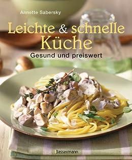 leichte und schnelle küche: gesunde und preiswerte gerichte ebook ... - Gesunde Schnelle Küche