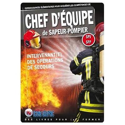 Livre Chef d'équipe de Sapeur-pompier - Intervenant(e) des opérations de secours