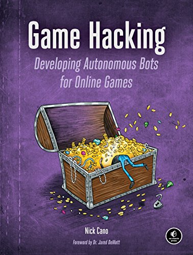 Game Hacking: Developing Autonomous Bots for Online Games por Nick Cano