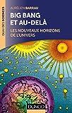 Big Bang et au-delà - 2 éd. : Les nouveaux horizons de l'Univers (Quai des Sciences) (French Edition)