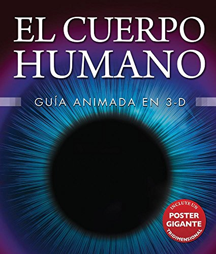 El Cuerpo Humano/Human Body: Guia Animada En 3-d/the Animated 3d Guide por Miranda Smith