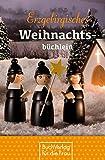 Erzgebirgisches Weihnachtsbüchlein. Geschichten und Gedichte, begleitet von Seiffener Weihnachtsfiguren (Minibibliothek) - Rainer Crummenerl