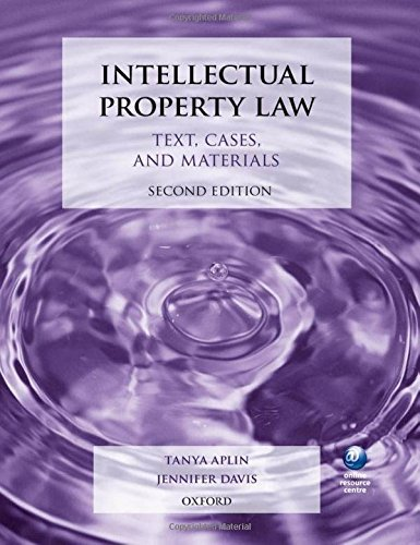 Intellectual Property Law: Text, Cases, and Materials by Tanya Aplin (2013-08-15)