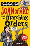 Joan of Arc and Her Marching Orders (Horribly Famous)