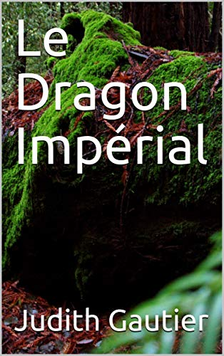 Le Dragon Impérial (French Edition) (Imperial Dragon)