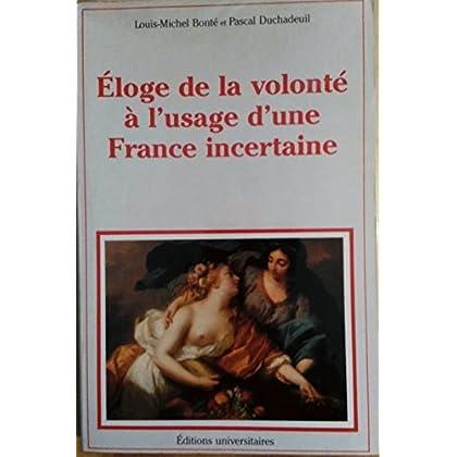 Eloge de la volonté à l'usage d'une France incertaine