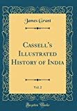 Cassell's Illustrated History of India, Vol. 2 (Classic Reprint)