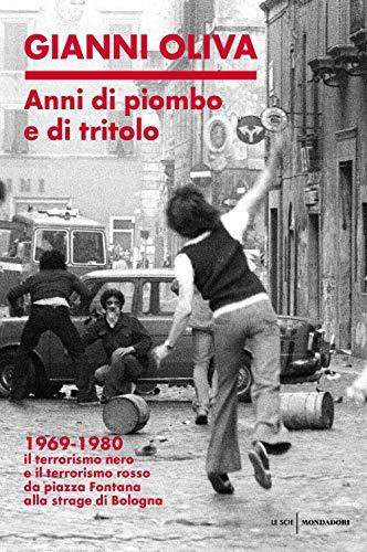 Anni di piombo e di tritolo.1969-1980.