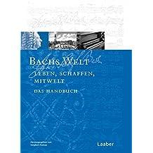 Bach-Handbuch, 7 Bde., Bd. 7: Bachs Welt. Bilder - Texte - Dokumente