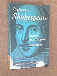 Prefaces to Shakespeare. King Lear and Antony and Cleopatra: King Lear, Antony and Cleopatra by Harley Granville-Barker (1970-04-23)