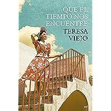 Que El Tiempo Nos Encuentre (Novela Historica (m.Roca))