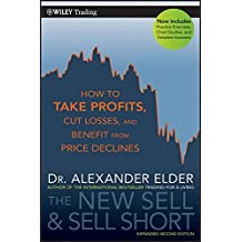 [(The New Sell and Sell Short : How to Take Profits, Cut Losses, and Benefit from Price Declines)] [By (author) Alexander Elder] published on (April, 2011)