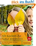 Mit Kindern die Natur entdecken: 88 I...