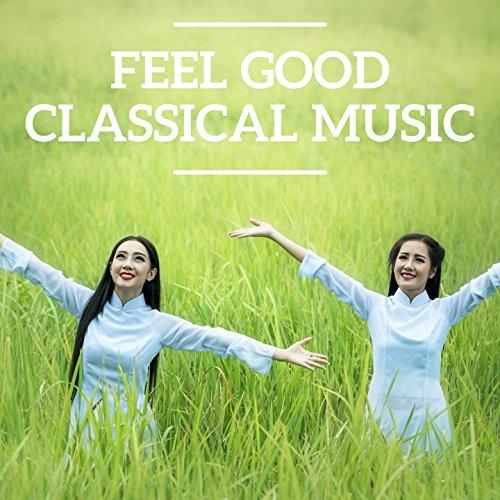 Feel Good Classical Music