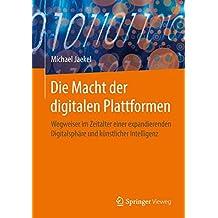 Die Macht der digitalen Plattformen: Wegweiser im Zeitalter einer expandierenden Digitalsphäre und künstlicher Intelligenz