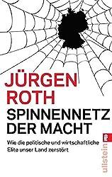 Spinnennetz der Macht: Wie die politische und wirtschaftliche Elite unser Land zerstört