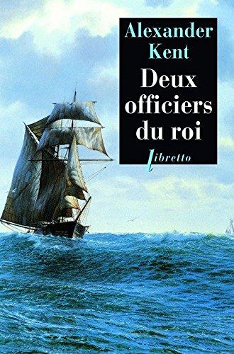 Téléchargements ebook pour ipod gratuit Deux officiers du roi: Une aventure de Richard Bolitho MOBI by Alexander Kent