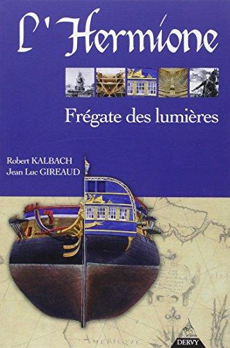 L'Hermione : Frégate des lumières par Robert Kalbach, Jean-Luc Gireaud