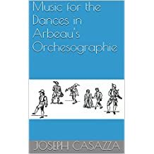 Music for the Dances in Arbeau's Orchesographie (English Edition)