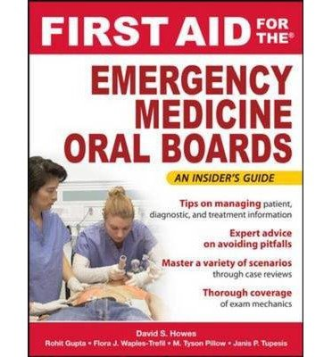 [(First Aid for the Emergency Medicine Oral Boards)] [Author: David S. Howes] published on (April, 2010)