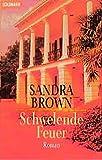 Schwelende Feuer: Roman (Goldmann Allgemeine Reihe) - Sandra Brown