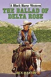 The Ballad of Delta Rose (Black Horse Western)