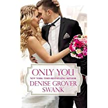 [Only You] (By (author) Denise Grover Swank) [published: November, 2016]