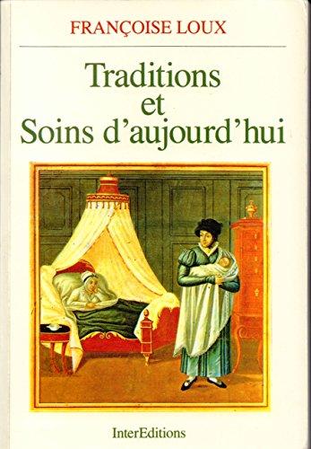 Traditions et soins d'aujourd'hui : Anthropologie du corps et professions de santé par Françoise Loux