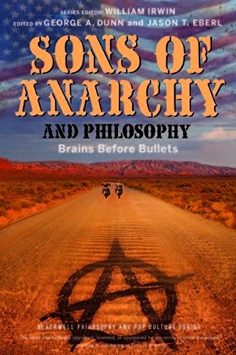 Sons of Anarchy and Philosophy: Brains Before Bullets (The Blackwell Philosophy and Pop Culture Series) por From John Wiley & Sons
