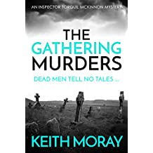 The Gathering Murders: Dead men tell no tales ... (Inspector Torquil McKinnon Book 1)