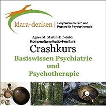 Crashkurs Basiswissen Psychiatrie und Psychotherapie