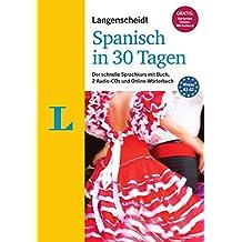 """Langenscheidt Spanisch in 30 Tagen - Set mit Buch und 2 Audio-CDs: Der schnelle Sprachkurs (Langenscheidt Sprachkurse """"...in 30 Tagen"""")"""