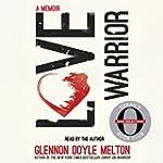 Love Warrior (Oprah's Book Club: A Me...
