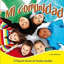 Mi comunidad / My Community (El Pequeño Mundo De Estudios Sociales (Little World Social Studies))