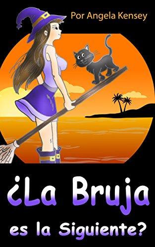 ¿La Bruja es La Siguiente? : Un Misterio Acogedor con un Gato y un Trapeador (Serie de Misterios Agogedores de la Bruja, Libro 1, Cozy Witch Mystery Spanish Version)