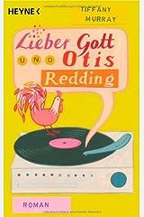 Lieber Gott und Otis Redding: Roman Paperback