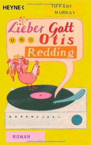 Lieber Gott und Otis Redding: Roman